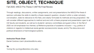 Site, Object, Technique: Fall 2020 MSCD Pre-thesis II Final Review